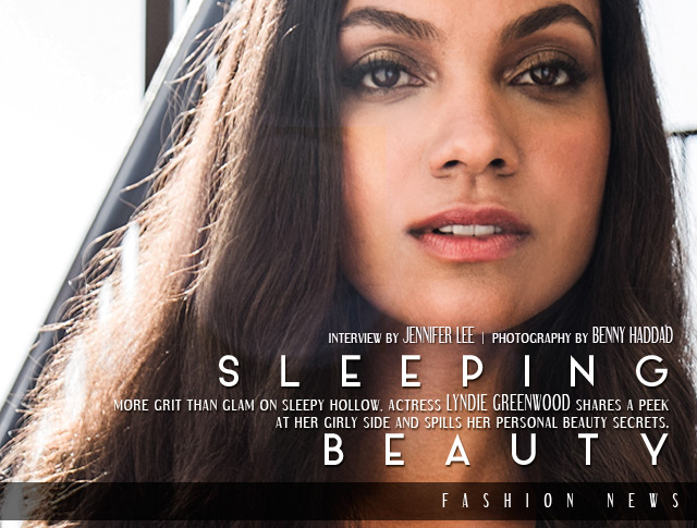 Celebrity Beauty Secrets & Tips: Lyndie Greenwood of Sleepy Hollow